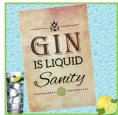 Gin is liquid sanity Sign